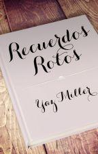 Recuerdos Rotos by YazMiller