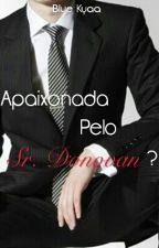 Apaixonada pelo Sr. Donovan? by Blue_Kyaa
