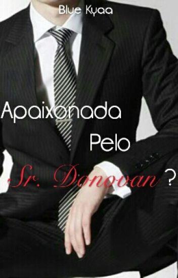Apaixonada pelo Sr. Donovan?