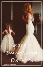 Secrets 3- B.W.S Fan Fiction by Bradlayysbooty