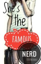 She's The Famous Nerd (Completed) by chiefheinous