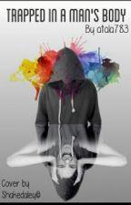 כלואה בתוך גוף של גבר? by atala783