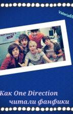 Как One Direction читали фанфики by Valeria69069069