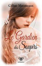 Le Gardien des Soupirs by CelineMusmeaux