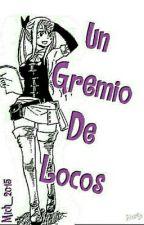 Un Gremio De Locos by Mich_2015
