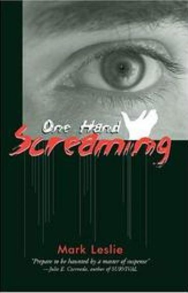 One Hand Screaming by Mark_Leslie
