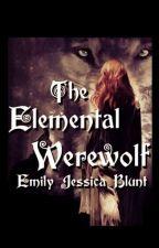 The elemental werewolf by Emily_Jessica_Blunt