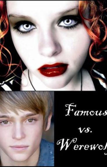Famous vs. Werewolf (a Remus Lupin Love Story)
