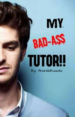 My Bad-ass Tutor!!(BoyxBoy) by AnandaRuizala