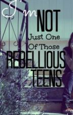 I'm Not Just One Of Those Rebellious Teen's. GirlXGirl by orlandaparamonster
