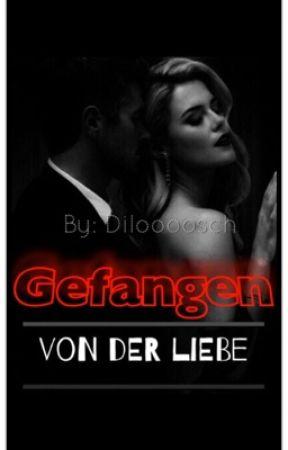 Gefangen von der Liebe... by Diloooosch