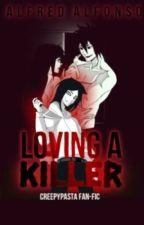 Loving A Killer (On Going) by NightmaresPen