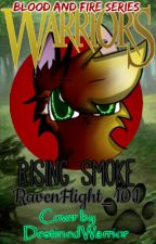 Warrior Cats | Blood and Fire Series> BOOK 1: Rising Smoke by RavenFlight_101