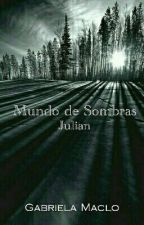 Mundo de Sombras.....Julian by GabbyMaclo