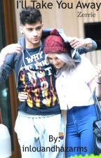 I'll take you away//Zerrie by XLOUANDHAZZA