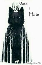 Mate I Hate by BeautifullyObsessed