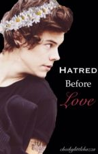 Hatred before love [H.S]  by cheekylittlehazza