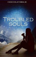 Troubled souls by cioccolatomalik