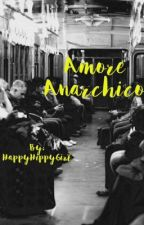 Amore anarchico by TheHappyHippyGirl