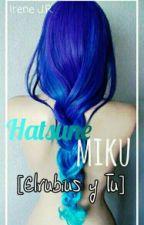 Hatsune Miku [Elrubius y tú] by RubiuhYUst
