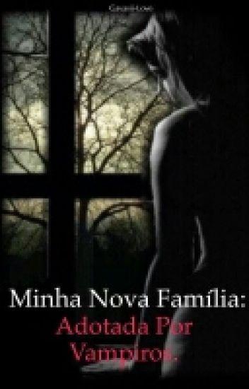 Minha Nova Família - Adotada Por Vampiros