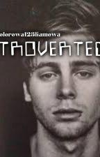 Introverted [L.H]✔ by ZaynsCruelGirl