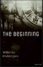 The Beginning by AmyMangera