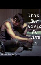 This New World We Live In (A Walking Dead fanfic) by christinaa76