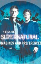 Supernatural Imagines and preferences by btchjrk