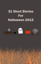 31 Short Horror Stories for Halloween by FatimaWahab8