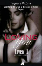 Loving You by Tayangel