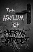 The Asylum On Chestnut Street by shayxb