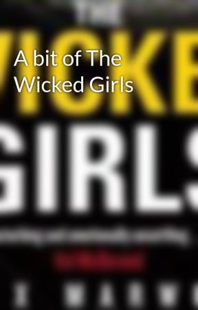 A bit of The Wicked Girls by AlexMarwood