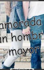 Enamorada de un hombre mayor by GabrielaSeguraE4