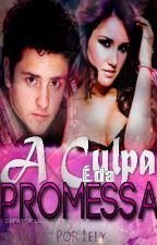 A Culpa é da Promessa - Comédia Romântica | Tema: Vondy by LelytbsVonDy