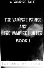 The Vampire Prince and the Vampire Hunter by iamTatia
