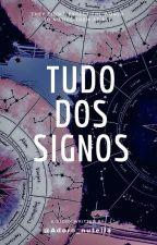 Tudo dos Signos (#Wattys2016) by Adoro_Nutella