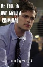 He Fell in Love with a Criminal by omfgreid