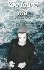 You Found Me(H.S.) by MyangelHarry___