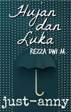 Hujan dan Luka [1/1 End] by just-anny