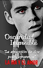 Oscuridad Imposible © by valentinabrunbrun