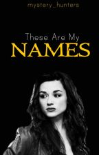 These are my names (MAJOR PLOT EDITES) by mystery_hunters