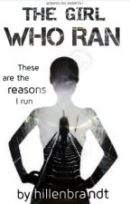 The Girl Who Ran (#Wattys2016) by hillenbrandt