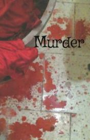 Murder by ChloeSchwartz0824