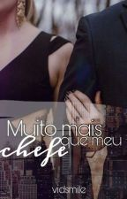 Muito mais que meu Chefe (REPOSTANDO) by viDsmile
