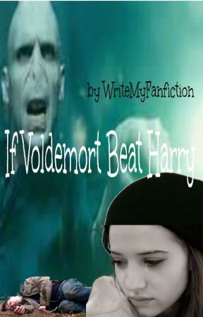 If Voldemort Beat Harry. by writemyfanfiction