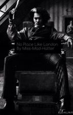 No Place Like London (Sweeney Todd x Reader) by Miss-Mad-Hatter