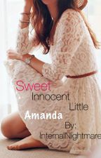 Sweet, Innocent, Little Amanda by InternalNightmare