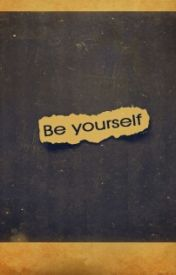 How to be Yourself by Alex_The_Maverick