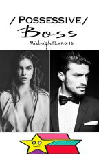 Possessive Boss #1 by _MidnightLuna18_